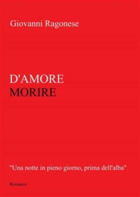 D'Amore Morire, Giovanni Ragonese