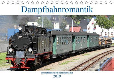 Dampfbahnromantik - Dampfbahnen auf schmaler Spur (Tischkalender 2019 DIN A5 quer), André Bujara