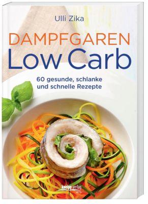 Dampfgaren - Low Carb - Ulli Zika |