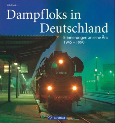 Dampfloks in Deutschland - Udo Paulitz  