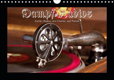 Dampfradios - Antike Radios mit Charme und Patina (Wandkalender 2019 DIN A4 quer), Haselnusstafel