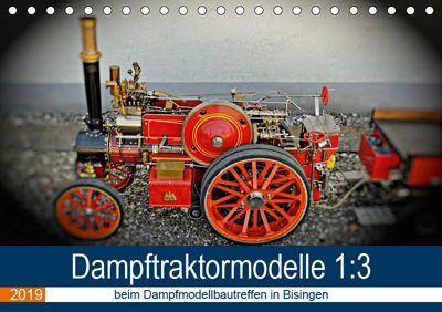 Dampftraktormodelle 1:3 beim Dampfmodellbautreffen in Bisingen (Tischkalender 2019 DIN A5 quer), Geiger Günther
