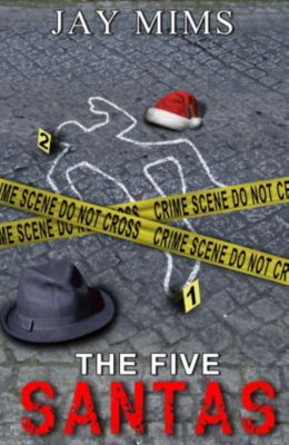 Dan Landis Mystery Series: The Five Santas (Dan Landis Mystery Series, #2), Jay Mims