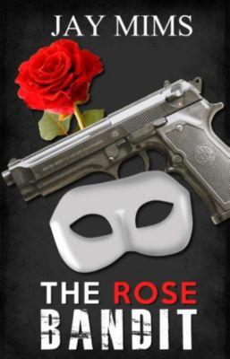 Dan Landis Mystery Series: The Rose Bandit (Dan Landis Mystery Series, #1), Jay Mims