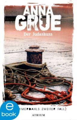 Dan Sommerdahl Band 2: Der Judaskuss, Anna Grue