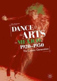 Dance and the Arts in Mexico, 1920-1950, Ellie Guerrero
