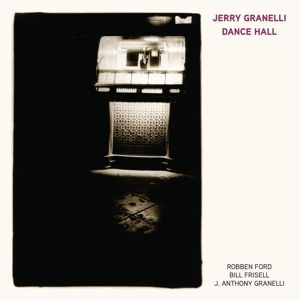 Dance Hall, Jerry feat. Ford,Robben Granelli, Bill Frisell