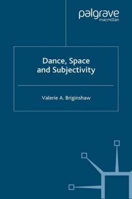 Dance, Space and Subjectivity, V. Briginshaw