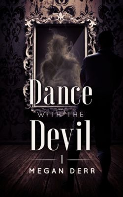 Dance with the Devil: Dance with the Devil, Megan Derr