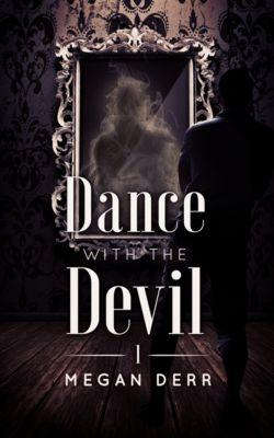 Dance with the Devil: Dance with the Devil, Megan Derr
