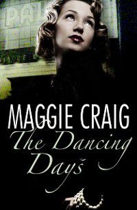 Dancing Days, Maggie Craig