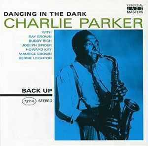 Dancing In The Dark, Charlie Parker