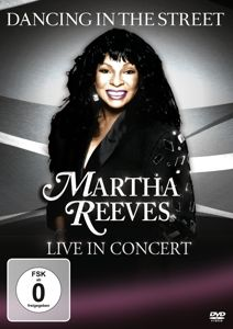 Dancing In The Street-Live In Concert, Martha Reeves