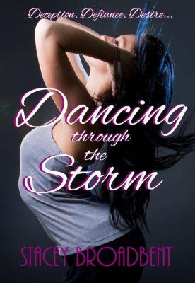 Dancing novella: Dancing Through the Storm (Dancing novella, #1), Stacey Broadbent