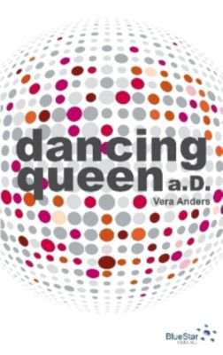 Dancing Queen a. D. - Vera Anders |