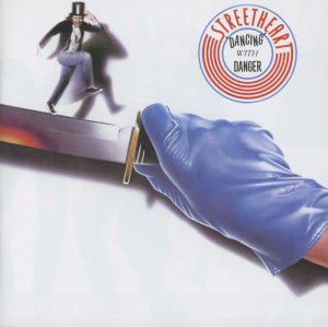 Dancing With Danger (Lim.Collector'S Edition), Streetheart