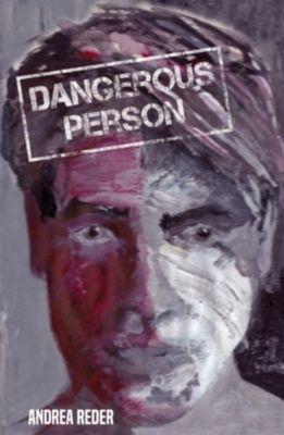 Dangerous Person, Andrea Reder