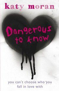 Dangerous to Know, Katy Moran