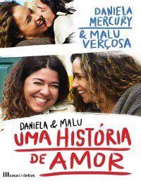 Daniela e Malu ? Uma História de Amor, Daniela;Verçosa, Malu Mercury