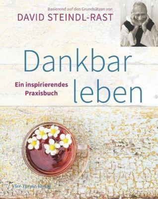 Dankbar leben - David Steindl-Rast |