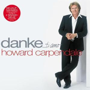Danke... Ti Amo, Howard Carpendale