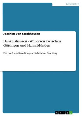 Dankelshausen - Wellersen zwischen Göttingen und Hann. Münden, Joachim von Stockhausen