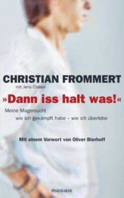 Dann iss halt was!, Jens Clasen, Christian Frommert