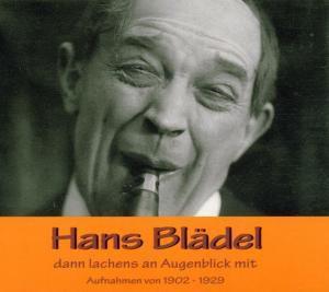 Dann Lachens An Augenblick Mit, Hans Blädel