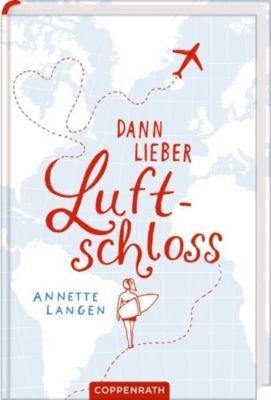 Dann lieber Luftschloss, Annette Langen