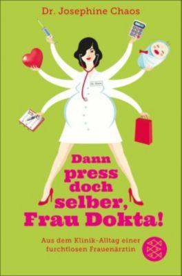 Dann press doch selber, Frau Dokta!, Josephine Chaos