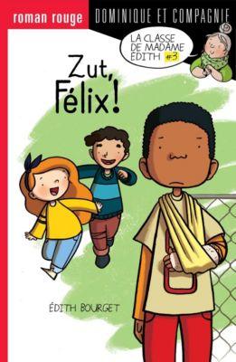 Dans la classe de Mme Édith: Zut, Félix !, Édith Bourget