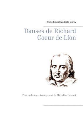 Danses de Richard Coeur de Lion, André-ernest-modeste Grétry