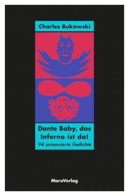 Dante Baby, das Inferno ist da! - Charles Bukowski |