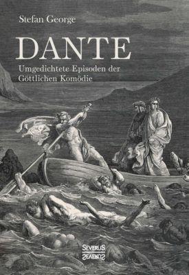 Dante. Umgedichtete Episoden der Göttlichen Komödie - Stefan George |