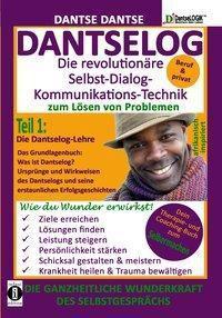 DANTSELOG - Die revolutionäre Selbst-Dialog- Kommunikations-Technik zum Lösen von Problemen - Dantse Dantse pdf epub