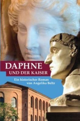 Daphne und der Kaiser - Angelika Beltz |