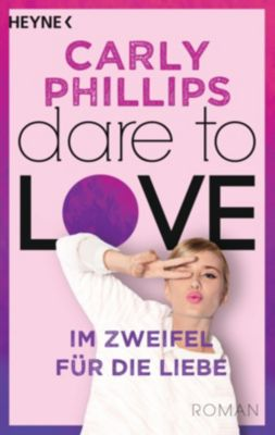 Dare to Love, Im Zweifel für die Liebe, Carly Phillips