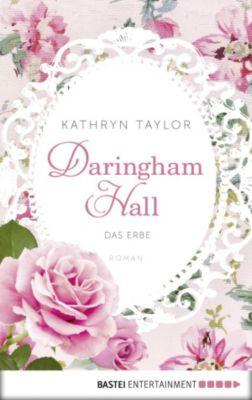 Daringham Hall: Daringham Hall - Das Erbe, Kathryn Taylor