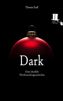 Dark, Thomas Endl