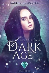 Dark Age: Hoffnung - Sabine Schulter |