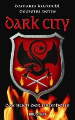 Dark City, Das Buch der Prophetie, Damaris Kofmehl, Demetri Betts
