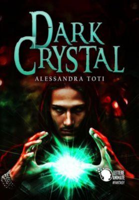 Dark Crystal, Alessandra Toti
