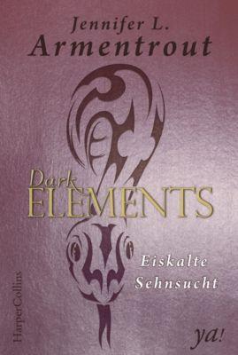 Dark Elements: Dark Elements 2 - Eiskalte Sehnsucht, Jennifer L. Armentrout
