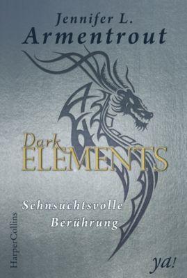 Dark Elements: Dark Elements 3 - Sehnsuchtsvolle Berührung, Jennifer L. Armentrout