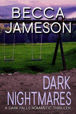 Dark Falls, CO Romantic Thriller: Dark Nightmares (Dark Falls, CO Romantic Thriller, #4), Becca Jameson