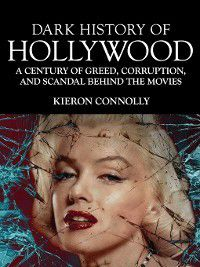 Dark Histories: Dark History of Hollywood, Kieron Connolly