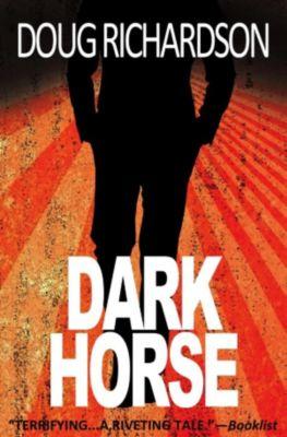 Dark Horse: A Political Thriller, Doug Richardson