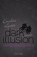 Dark Illusion   Verführerische Nähe