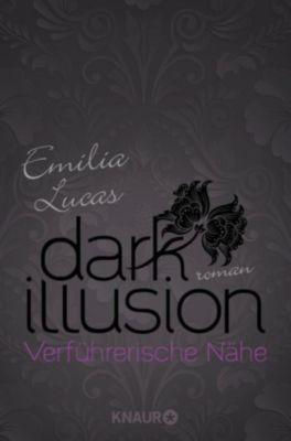 Dark Illusion   Verführerische Nähe, Emilia Lucas