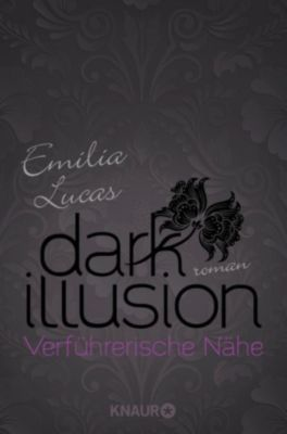 Dark Illusion – Verführerische Nähe, Emilia Lucas